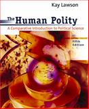 The Human Polity : A Comparative Introduction to Political Science, Lawson, Kay, 0618043640