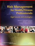 Risk Management for Health/Fitness Professionals : Legal Issues and Strategies, Eickhoff-Shemek, JoAnn M. and Connaughton, Daniel P., 078178364X