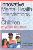 Innovative Mental Health Interventions for Children : Programs That Work, Steven I Pfeiffer, Linda A Reddy, 0789013649