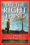 Do the Right Thing, Thomas G. Plante, 1572243643