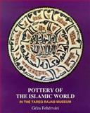 Pottery of the Islamic World : In the Tareq Rajab Museum, Fehervari, Geza, 1860643647