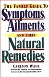 Family Guide to Symptoms, Ailments and Their Natural Remedies, Carlson Wade, 0130173649