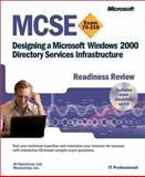 MCSE Designing a Microsoft Windows 2000 Directory Services Infrastructure Readiness Review; Exam 70-219, Spealman, Jill and MeasureUp Inc. Staff, 0735613648