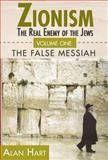 Zionism: the Real Enemy of the Jews, Alan Hart, 0932863647
