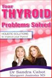 Your Thyroid Problems Solved, Sandra Cabot and Margaret Jasinska, 0975743643