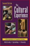 The Cultural Experience : Ethnography in Complex Society, McCurdy, David W. and Spradley, James P., 1577663640