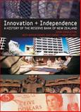 Innovation and Independence : The Reserve Bank of New Zealand, 1973-2004, Singleton, John and Grimes, Arthur, 1869403649