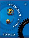 Intermediate Algebra : A Text/Workbook, McKeague, Charles P., 1133103642