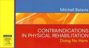 Contraindications in Physical Rehabilitation : Doing No Harm, Batavia, Mitchell, 1416033645