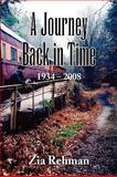 A Journey Back in Time 1934-2008, Zia Rehman, 1436383641