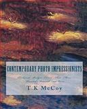 Contemporary Photo Impressionists, T. K. McCoy, 1453663649