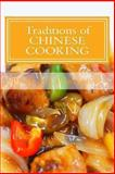 Traditions of Chinese Cooking, Pj Group Publishing, 1492273643