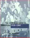 The CIAM Discourse on Urbanism, 1928-1960, Eric Mumford, 0262133644
