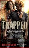 Trapped, Kevin Hearne, 034553364X