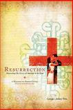 Resurrection, Ashley Weis and George Weis, 0615423647