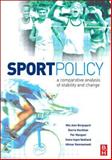 Sport Policy : A Comparative Analysis of Stability and Change, Houlihan, Barrie and Rommetvedt, Hilmar, 0750683643