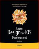 Learn Design for IOS Development, Sian Morson, 1430263644