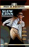 Pro Se Presents Slow Djinn Featuring Stories By, James Palmer and Kevin Rodgers, 1480143642