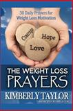 The Weight Loss Prayers: 30 Daily Prayers for Weight Loss Motivation, Kimberly Taylor, 1495923649
