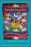 Paradise Imperfect, Margot Page, 0615893643