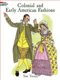 Colonial and Early American Fashions, Tom Tierney, 0486403645