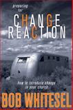 Preparing for Change Reaction, Bob Whitesel, 0898273641