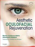 Aesthetic Oculofacial Rejuvenation : Non-Invasive Techniques, Haddad, Alessandra and Zilkha, Marian, 0702033650