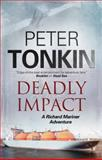 Deadly Impact - a Richard Mariner Nautical Adventure, Peter Tonkin, 0727883658