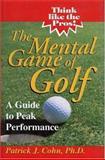 The Mental Game of Golf, Patrick J. Cohn, 0912083654