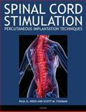 Spinal Cord Stimulation Implantation : Percutaneous Implantation Techniques, Fishman, Scott and Kreis, Paul, 0195393651