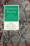 Flowing Traces : Buddhism in the Literary and Visual Arts of Japan, James H. Sanford, William R. Lafleur, 0691073651