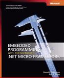 Embedded Programming with the Microsoft . NET Micro Framework, Thompson, Donald and Miles, Rob S., 0735623651