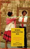 Women Constructing Men : Female Novelists and Their Male Characters, 1750-2000, Frantz, Sarah, 0739133659