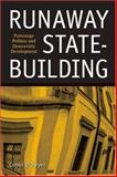 Runaway State-Building : Patronage Politics and Democratic Development, O'Dwyer, Conor, 0801883652