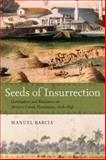 Seeds of Insurrection, Barcia, Manuel, 0807133655