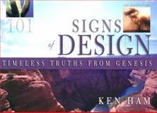 101 Signs of Design Timeless Truths from Genesis, Ken Ham, 0890513651