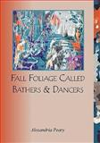 Fall Foliage Called Bathers and Dancers, Peary, Alexandria, 0981693652