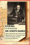 Journal of the Right Hon Sir Joseph Banks : During Captain Cook's First Voyage in H. M. S. Endeavour in 1768-71 to Terra del Fuego, Otahite, New Zealand, Australia, the Dutch East Indies, Etc, Banks, Joseph, 1402193653