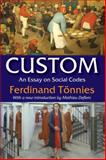 Custom : An Essay on Social Codes, Tonnies, Ferdinand, 1412853656