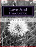 Love and Innocence, Mary Rincon, 149120365X
