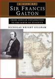 A Life of Sir Francis Galton, Nicholas Wright Gillham, 0195143655