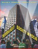 Society in Focus : An Introduction to Sociology, Thompson, William E. and Hickey, Joseph V., 020541365X