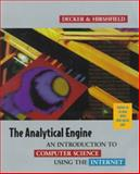 The Analytical Engine : An Introduction to Computer Science Using the Internet, Decker, Rick and Hirshfield, Stuart, 0534953654