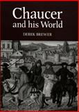 Chaucer and His World, Brewer, Derek S., 0859913651