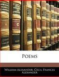 Poems, William Alexander and Cecil Frances Alexander, 1143013654