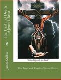The Trial and Death of Jesus Christ, James Stalker, 1478283653