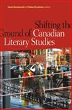Shifting the Ground of Canadian Literary Studies, , 1554583659