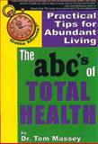 Gotta Minute? The ABC's of Total Health, Tom Massey, 188500365X