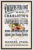 Dickens' Fur Coat and Charlotte's Unanswered Letters, Daniel Pool, 0060183659
