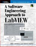 A Software Engineering Approach to LabVIEW, Conway, Jon and Watts, Steve, 0130093653